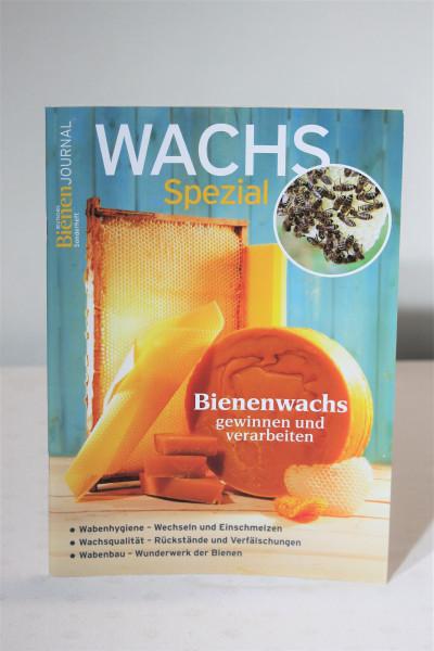 Bienen Journal Spezial: Wachs, Bienenwachs gewinnen und verarbeiten