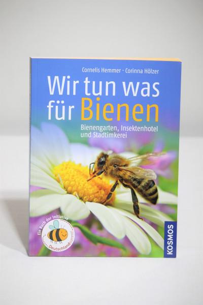 Wir tun was für Bienen Autoren: Hemmer/Hölzer